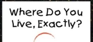 where-do-you-live-exactly