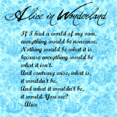 alice_in_wonderland_quote_by_poodlegirl101_d4pjh06_by_nlv112498-d5wn3sv