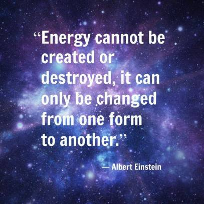 albert-einstein-energy-cannot-be-created-or-destroyed-it-can-only-be-changed-from-one-form-to-another