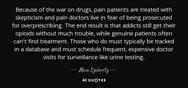 quote-because-of-the-war-on-drugs-pain-patients-are-treated-with-skepticism-and-pain-doctors-maia-szalavitz-142-0-033